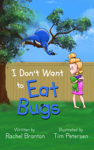 I Don't Want to Eat Bugs