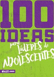 100 Ideas para Líderes de Adolescentes Book Cover