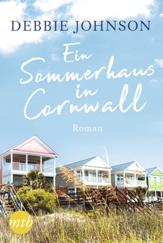Debbie Johnson - Ein Sommerhaus in Cornwall