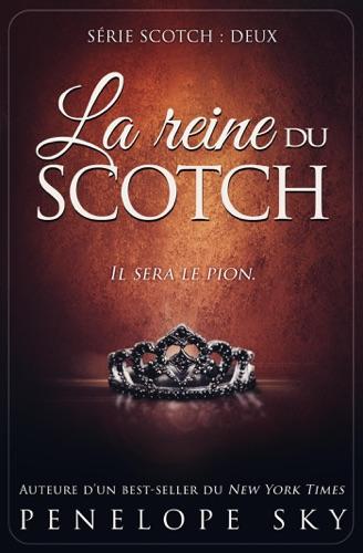 Penelope Sky - La reine du scotch