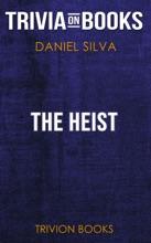 The Heist: A Novel by Daniel Silva (Trivia-On-Books)