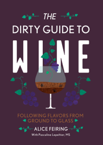 The Dirty Guide to Wine: Following Flavor from Ground to Glass La couverture du livre martien