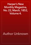 Harper's New Monthly Magazine, No. 22, March, 1852, Volume 4.