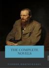 Fyodor Dostoyevsky The Complete Novels