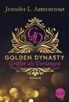 Golden Dynasty - Grer Als Verlangen
