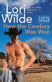 Cupid Texas How The Cowboy Was Won
