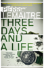 Three Days and a Life - Pierre Lemaitre & Frank Wynne
