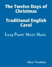 The Twelve Days of Christmas Traditional English Carol -Easy Piano Sheet Music