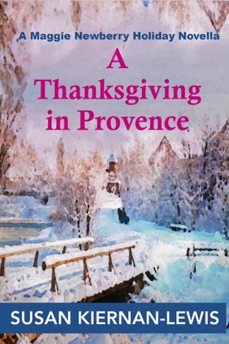 Susan Kiernan-Lewis - A Thanksgiving in Provence