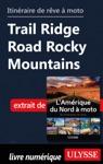 Itinraire De Rve  Moto - Trail Ridge Road Rocky Mountains