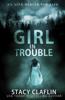 Stacy Claflin - Girl in Trouble  artwork