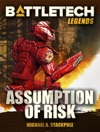 BattleTech Legends Assumption Of Risk