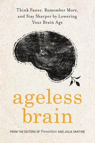 The Editors of Prevention & Julia VanTine - Ageless Brain