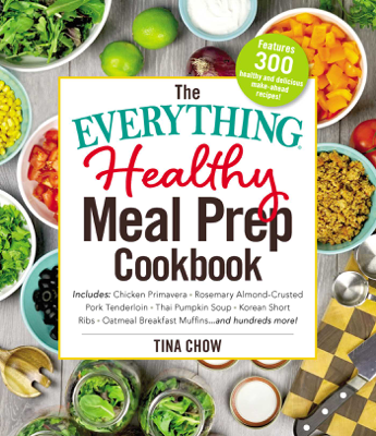 The Everything Healthy Meal Prep Cookbook - Tina Chow book
