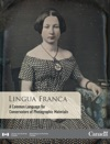 Lingua Franca A Common Language For Conservators Of Photographic Materials