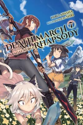 Death March to the Parallel World Rhapsody, Vol. 7 (light novel) - Hiro Ainana book