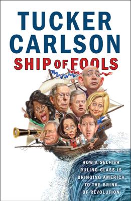 Tucker Carlson - Ship of Fools book