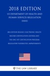 2014 Edition Release 2 Electronic Health Record Certification Criteria And The ONC HIT Certification Program - Regulatory Flexibilities Improvements US Department Of Health And Human Services Regulation HHS 2018 Edition