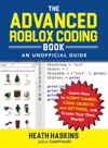 The Advanced Roblox Coding Book An Unofficial Guide