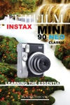 Fujifilm Instax Mini 90 Neo Classic Learning The Essentials