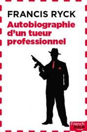 AUTOBIOGRAPHIE DUN TUEUR PROFESSIONNEL