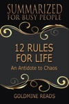 12 Rules For Life - Summarized For Busy People An Antidote To Chaos