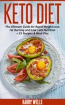 Keto Diet The Ultimate Guide For Rapid Weight Loss Fat Burning And Low Carb Nutrition  52 Recipes  Meal Plan