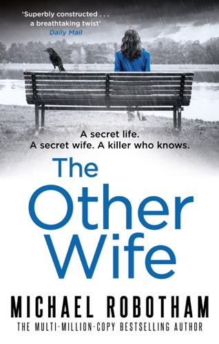 The Other Wife - Michael Robotham - Michael Robotham