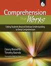 Comprehension That Works Taking Students Beyond Ordinary Understanding To Deep Comprehension