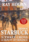 Shawn Starbuck Double Western 2 Three Cross  Deputy Of VIolence