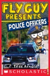 Fly Guy Presents Police Officers Scholastic Reader Level 2