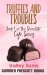 Truffles And Troubles