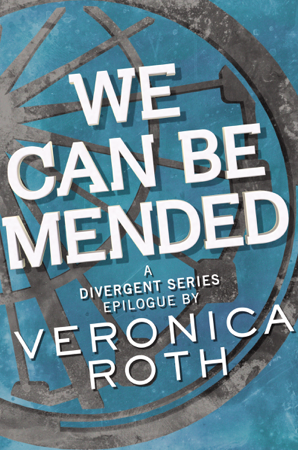 We Can Be Mended - Veronica Roth