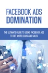 Facebook Ads Domination
