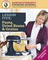 Pasta Dried Beans  Grains Martha Stewarts Cooking School Lesson 5