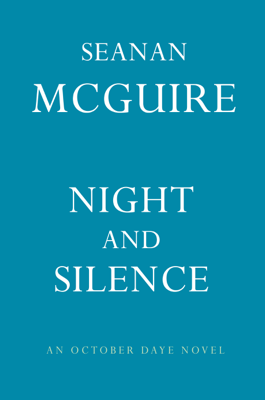 Night and Silence - Seanan McGuire book