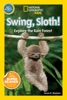 National Geographic Readers: Swing Sloth!