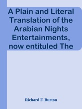 A Plain and Literal Translation of the Arabian Nights Entertainments, now entituled The Book of the Thousand Nights and a Night (5 of 17)
