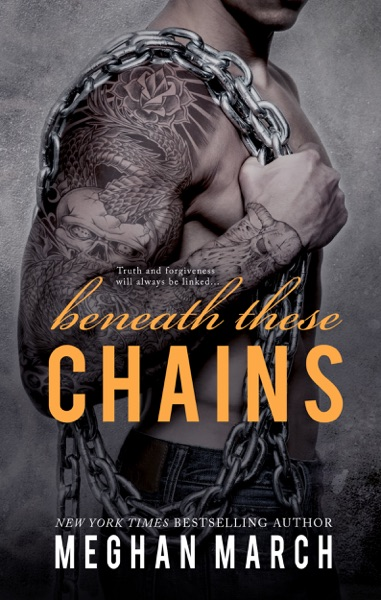 Beneath These Chains - Meghan March book cover