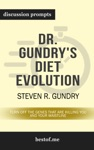 Dr Gundrys Diet Evolution Turn Off The Genes That Are Killing You And Your Waistline By Steven R Gundry