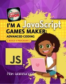 I M A Javascript Games Maker Advanced Coding