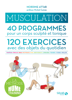 Musculation, 40 programmes, 120 exercices - Nordine Attab