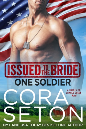 Issued to the Bride One Soldier - Cora Seton - Cora Seton