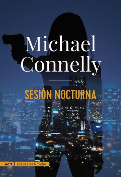 Sesión nocturna (AdN) by Michael Connelly & Javier Guerrero Gimeno