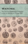 Watches  - The Paul M Chamberlain Collection At The Art Institute Of Chicago 1921