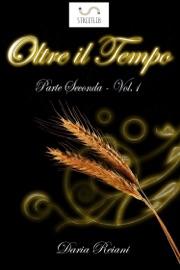 OLTRE IL TEMPO - PARTE SECONDA - VOLUME 1