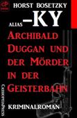 Archibald Duggan und der Mörder in der Geisterbahn