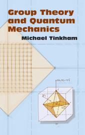 Group Theory and Quantum Mechanics book