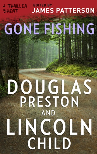 Douglas Preston & Lincoln Child - Gone Fishing