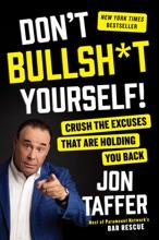 Don't Bullsh*t Yourself!